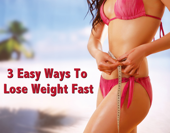 How To Lose Weight Fast; 3 Easy Ways to Lose 20 Pounds