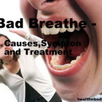 How To Get Rid Of Bad Breathe? Prevention and Remedies