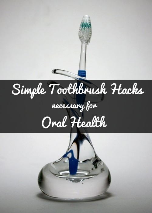 toothbrush hacks for oral health