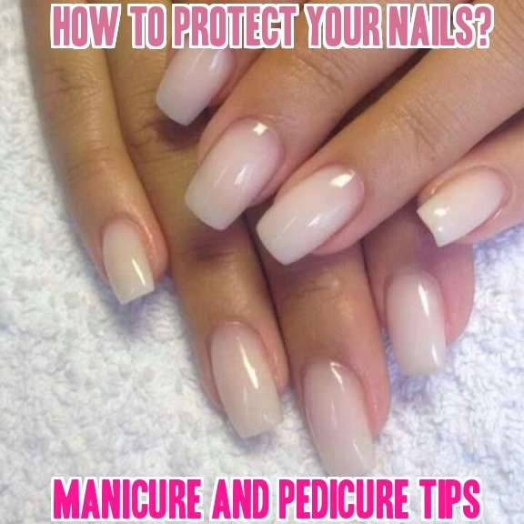 Protect Nails - Manicure - Pedicure