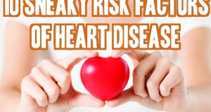 10 Sneaky Risk Factors Of Heart Disease