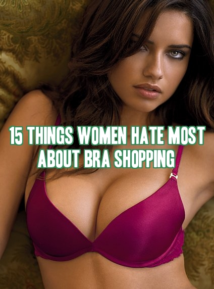 Things Women Hate Most About Bra Shopping