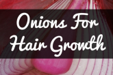 How To Use Onions For Hairt Growth