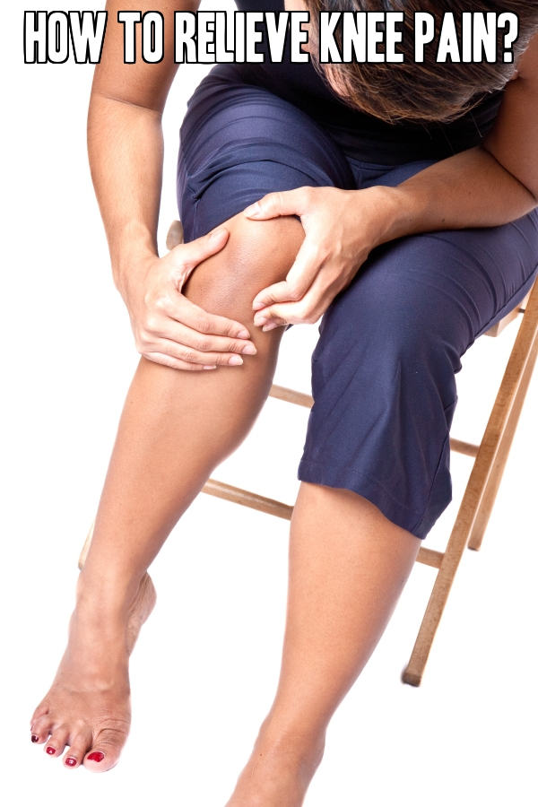 How To Relieve Knee Pain?