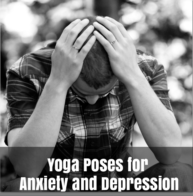 Yoga Poses for Anxiety and Depression