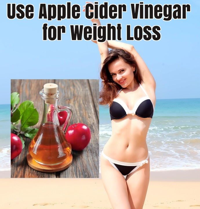 ... to Use Apple Cider Vinegar for Weight Loss? (Use ACV to Lose Weight