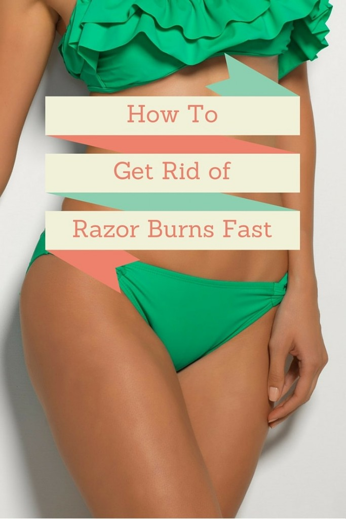 How To Get Rid of Razor Burns Fast?
