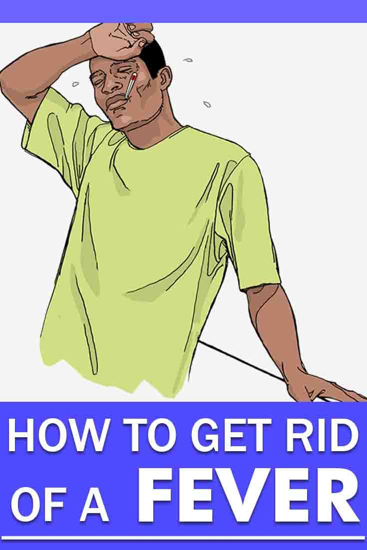 How to Get Rid Of A Fever?